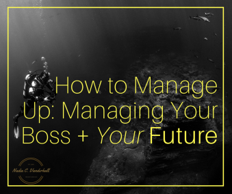 how-to-manage-up-managing-your-boss-your-future